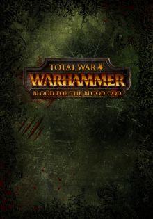 Total War™: WARHAMMER® - Blood for the Blood God