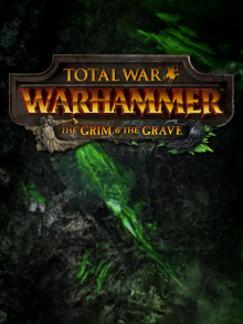 Total War: WARHAMMER – The Grim & The Grave