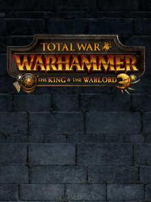 Total War: WARHAMMER – The King & the Warlord