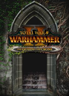 Total War™: WARHAMMER® II The Queen & The Crone