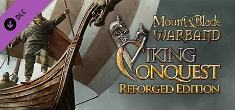 Buy Mount & Blade: Warband - Viking Conquest Reforged Edition Steam
