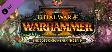 Total War™: WARHAMMER® II The Queen & The Crone